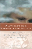 Navigating Through a Strange Land: A Book for Brain Tumor Patients and Their Families