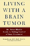 Living with a Brain Tumor: Dr Peter Black's Guide to Taking Control of Your Treatment