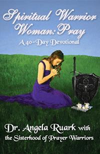 Spiritual Warrior Woman: Pray